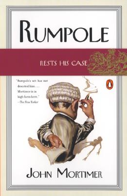 Rumpole Rests His Case By Mortimer, John Clifford